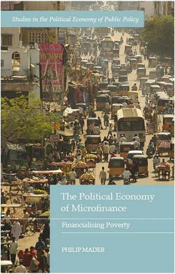 The Political Economy of Microfinance Financialising Poverty